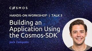 How to Build a Blockchain App with Cosmos SDK | Jack Zampolin