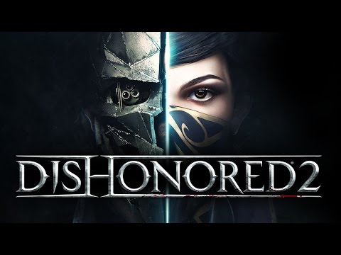 Dishonored 2 - ВЫШЛА! ОБЗОР ИГРЫ