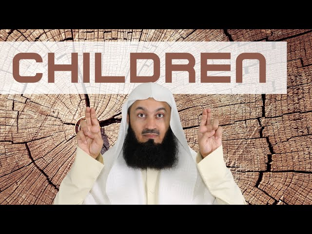 Children are a Blessing - Mufti Menk