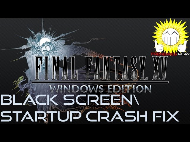Final Fantasy 15 PC Dual Monitor Fix, Grey Screen Fix, Black Screen