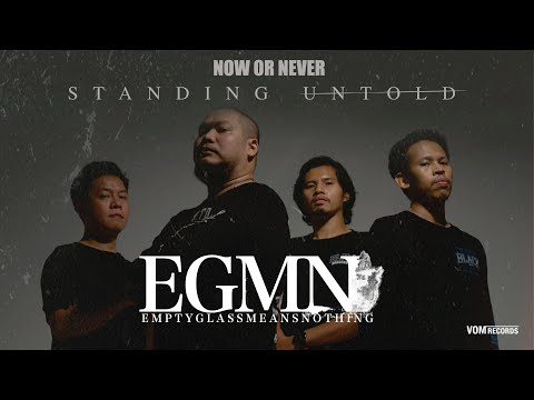 Standing Untold - Empty Glass Means Nothing ( Now or Never ) [ Official MV ] online metal music video by EMPTY GLASS MEANS NOTHING