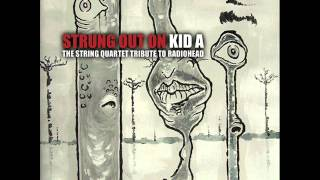 Kid A - Strung Out On Kid A