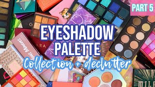 Up Close & Personal W/ My Eyeshadow Palettes... HUGE Eyeshadow Palette Collection & Declutter...