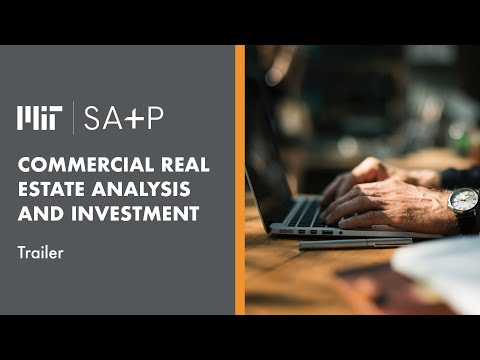 MIT SA+P Commercial Real Estate Analysis and Investment Short Course | Trailer