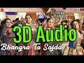 Bhangra Ta Sajda|3D Audio|Veere Di Wedding