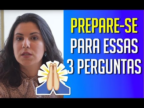 ENTREVISTA: PREPARE-SE PARA ESSAS 3 PERGUNTAS!