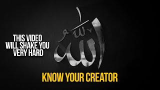 Know Your Creator | WHO IS ALLAH (Mind-blowing)
