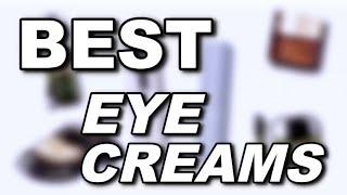 BEST EYE CREAMS | suhaysalim