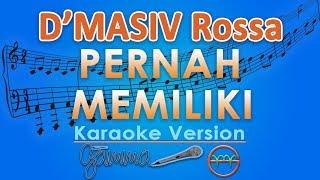 Gambar cover D'MASIV Rossa - Pernah Memiliki Feat. David NOAH (Karaoke Lirik Tanpa Vokal) by GMusic