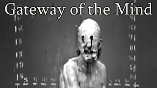 """Gateway of the Mind"" Creepypasta"