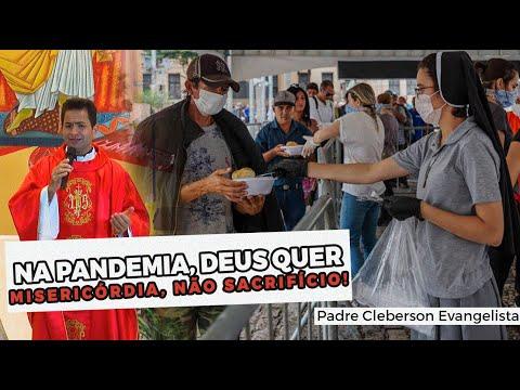 NA PANDEMIA, DEUS QUER MISERICÓRDIA, NÃO SACRIFÍCIO!