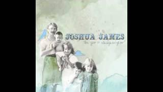 Joshua James - The New Love Song