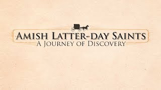 Amish Latter-Day Saints: A Journey Of Discovery