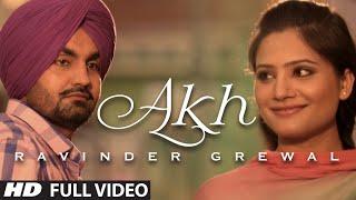 Akh Full Video Song Ravinder Grewal  Punjabi Folk  Collaboration 1  Hit Punjabi Song