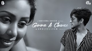 Gimme A Chance – Tamil Music Video | Choco Boi, Christina| Sagishna Xavier | Arul Sellvam | Srivijay