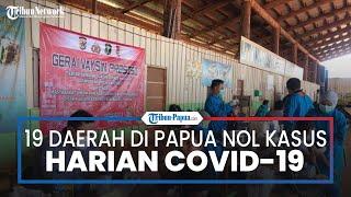 Kabar Gembira, 19 Daerah di Provinsi Papua Nol Kasus Harian Covid-19 per 18 Oktober 2021