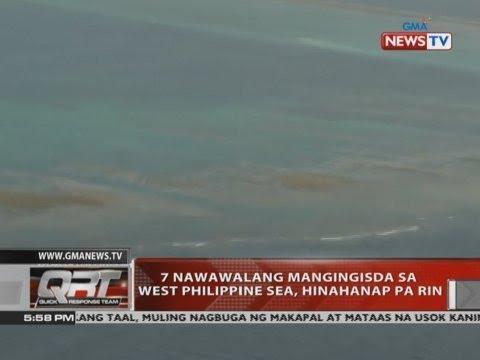 [GMA]  QRT: 7 nawawalang mangingisda sa West Philippine Sea, hinahanap pa rin