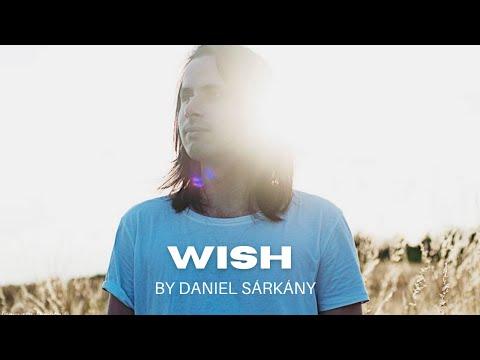 Daniel Sárkány - Daniel Sárkány - Wish OFFICIAL VIDEO