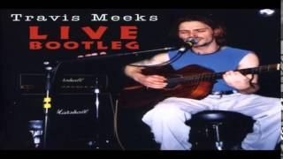 <b>Travis Meeks</b> Days Of The New  Live Bootleg 2004  Full Bootleg