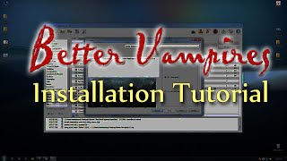 Better Vampires Installation Tutorial