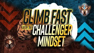This Challenger Mindset Is How You Climb FAST! (ALL ROLES!)   League of Legends Guides