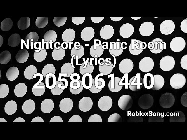 Nightcore Panic Room Lyrics Roblox Id Music Code