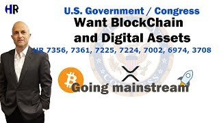 US Govt WANT Blockchain and Digital Assets  - BTC - XRP going mainstream