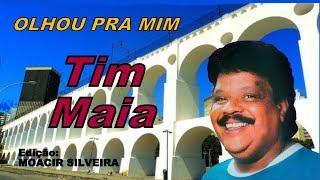 OLHOU PRA MIM com TIM MAIA, edição MOACIR SILVEIRA