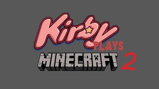 Butter Building - Kirby Plays Minecraft 2