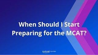 MCAT Prep: When Should I Start Preparing for the MCAT? | Kaplan MCAT Prep
