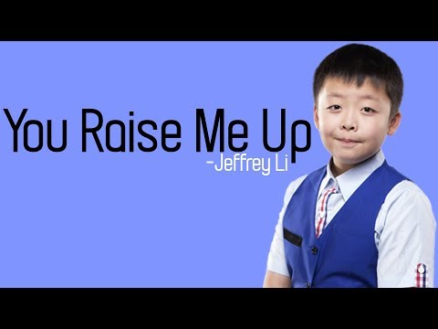Jeffrey Li - You Raise Me Up  Lyrics Mp3