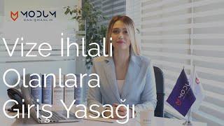 Vize İhlali Olanlara Türkiye'ye Giriş Yasağı Koyulacak mı?