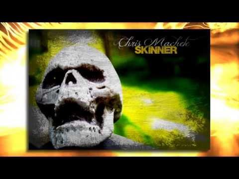 Skinner - Chris Machete -studio version