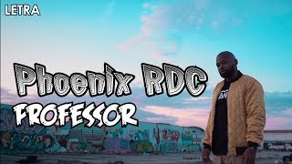 Phoenix RDC   Professor (Letra)