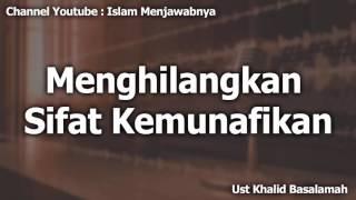 Menghilangkan Sifat Kemunafikan (Audio) | Ust Khalid Basalamah