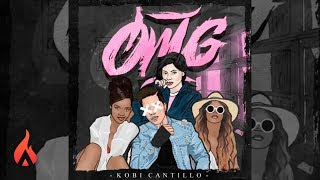 OMG (Audio) - Kobi Cantillo  (Video)