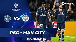 Hightlight PSG vs Mancity, vòng bảng c1 châu âu