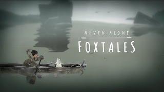 videó Never Alone: Foxtales