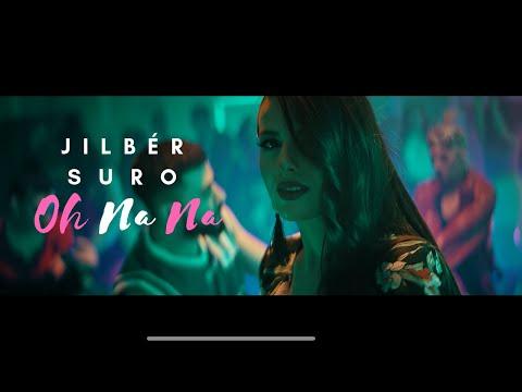 Jilber & Suro - Oh na na