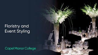 Floristry And Event Styling At Capel Manor College