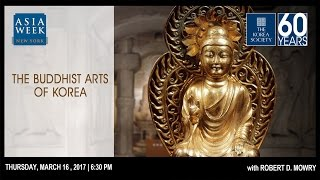 The Buddhist Arts Of Korea With Dr. Robert Mowry