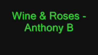 Anthony B - Wine & Roses