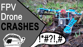 FPV Drone Crashes and Fails - How not to fly a 3D printed drone for cinematic videos!