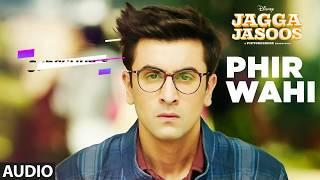 Phir Wahi - Jagga Jasoos | Arijit Singh | Ranbir Kapoor | katrina kaif