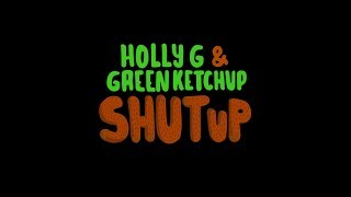 Holly & Green Ketchup - Shut Up [GOLD DiGGER]