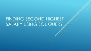 Finding second highest salary Using sql query