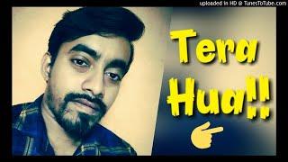 TERA HUA COVER SONG BY SANTOSH SHAW | Atif Aslam | Loveratri | Manoj Muntashir | 2018 |