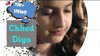 Chhod Diya Unplugged - prakruti.yadav
