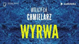 """Wojciech Chmielarz """"Wyrwa""""  """