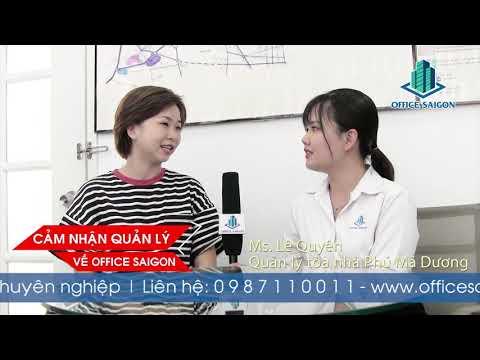 Cảm nhận về Office Saigon từ Quản lý tòa nhà Phú Mã Dương Quận 7
